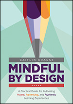Mindful by Design | Corwin