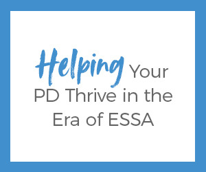 Helping Your PD Thrive in an era of ESSA