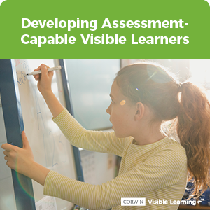 Developing Assessment-Capable Visible Learners