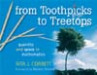 From Toothpicks to Treetops
