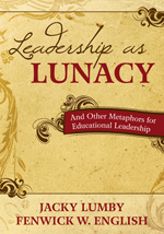 Leadership as Lunacy