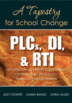 PLCs, DI, & RTI: A Tapestry for School Change