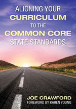 Aligning Your Curriculum to the Common Core State Standards Standards (Foreword by Karen Young)