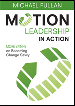 Motion Leadership in Action by Michael Fullan