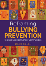 Reframing Bullying Prevention to Build Stronger School Communities
